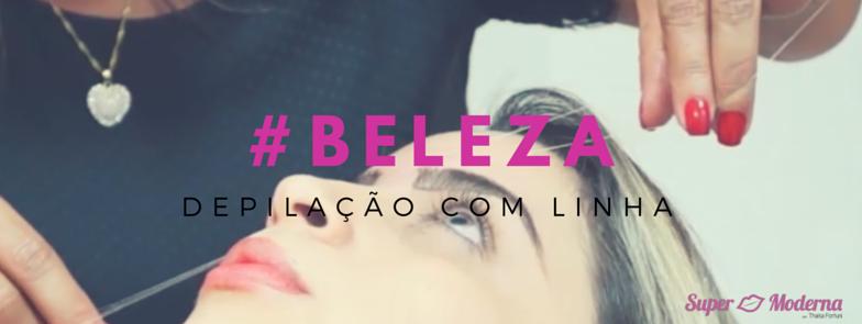 #Beleza: Depilação com linha