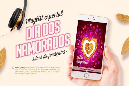 dia dos namorados 2017- guia de presentes e playlist
