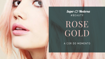 Rose gold: a cor do momento!