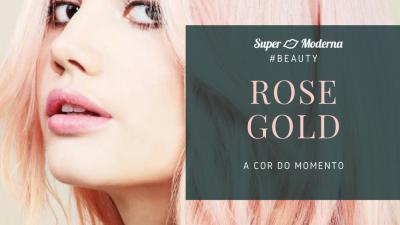 Rose gold: a cor do momento!