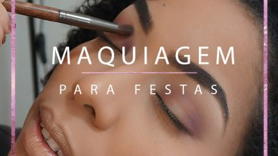 #Tutorial de maquiagem para festas